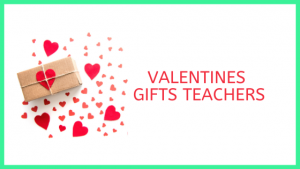 Teacher Valentine Gifts