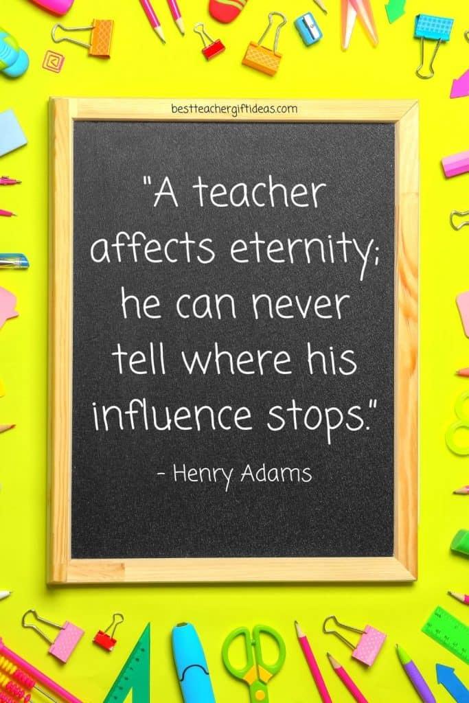 Henry Adams Teacher Quote