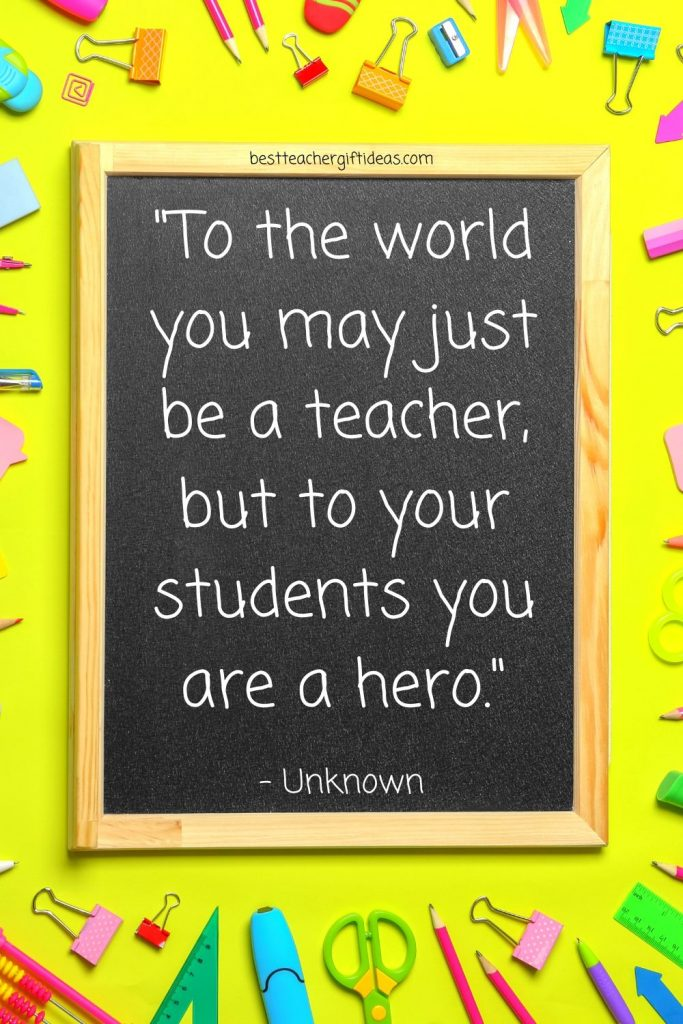 Teachers are heroes quote